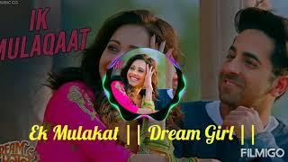 Ik mulaqaat - dream girl   ayushmann khurrana, nushrat bharucha meet bros ft. altamash f & palak m