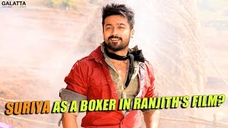 Suriya Plays A Boxer In Ranjiths Next Film?
