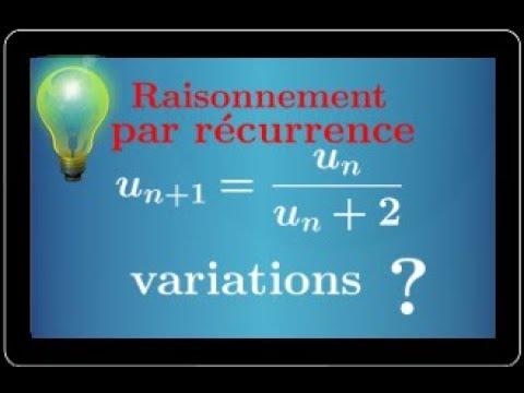 Raisonnement par récurrence - suite - variations par 2 méthodes - exercice type BAC terminale S