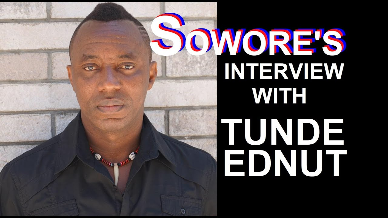 Omoyele Sowore S Interview With Tunde Ednut Worship Media In this interview you get to know the music. omoyele sowore s interview with tunde