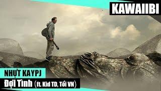 Đợi Tình - Nhựt Kaypj ft. Kid TD & Tổi VN [ Video Lyrics ]
