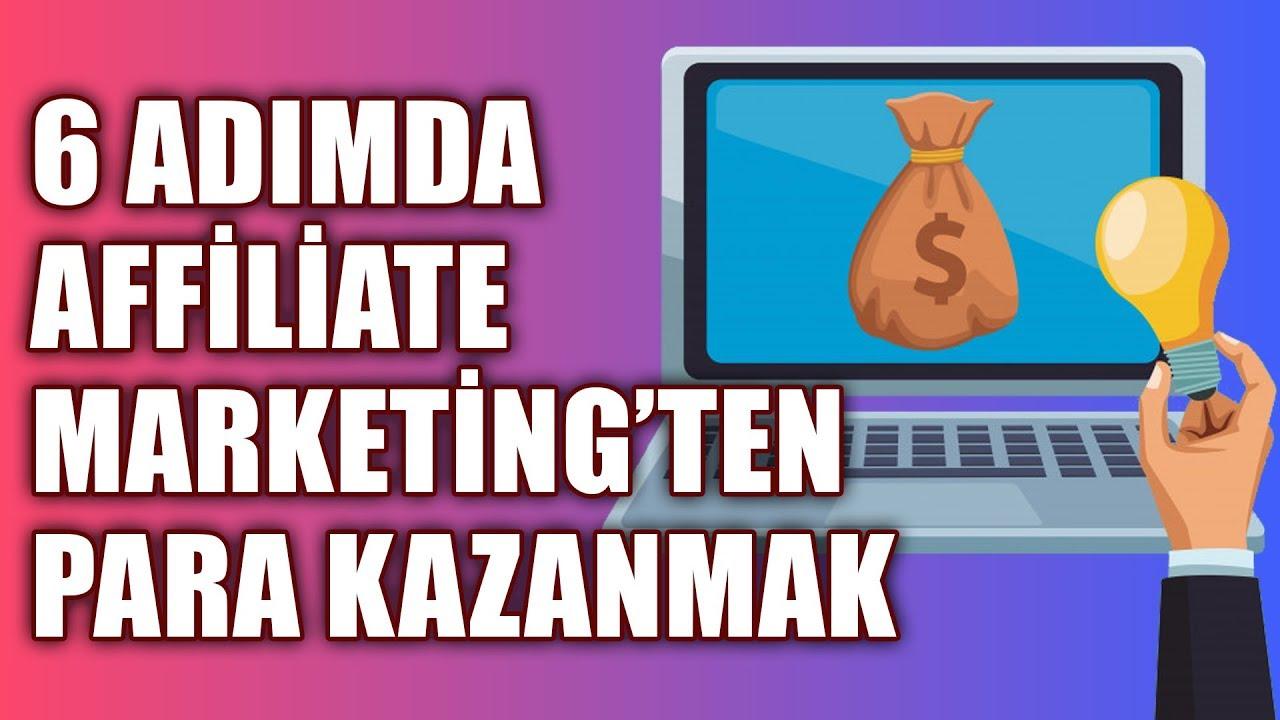 6 Adımda Affiliate Marketing'den (Satış Ortaklığı) Nasıl Para Kazanılır? How to Make Money from Affiliate Marketing