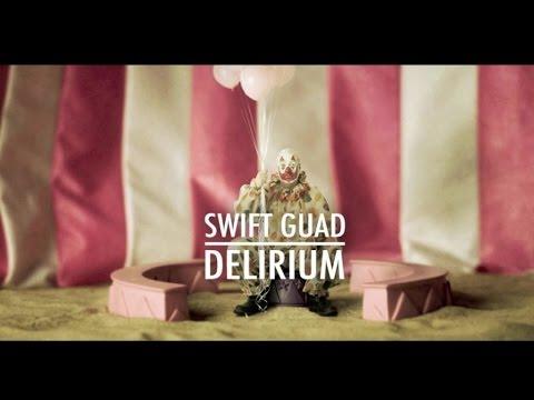 Swift Guad - Délirium (Son Officiel)