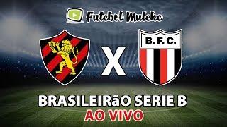SPORT 3 x 0 BOTAFOGO-SP AO VIVO HD - Brasileiro Série B
