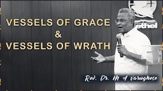 Vessels of Grace & Vessels of Wrath - Rev. Dr. M A Varughese
