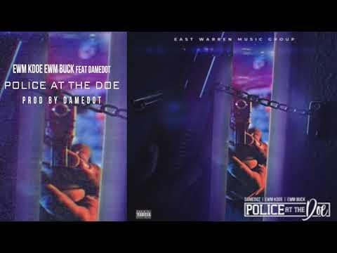 EWM Kdoe EWM Buck Feat DameDot -  Police At The Doe (Official Audio)