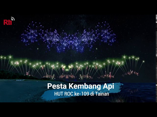 Pesta Kembang Api HUT ROC -109 di Taiwan  RTI Siaran Indonesia