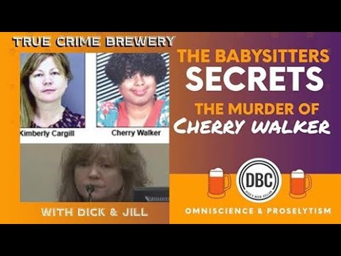 The Babysitter's Secrets: The Murder of Cherry Walker