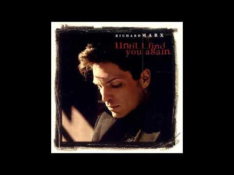 ♪ Richard Marx - Until I Find You Again | Singles #25/51