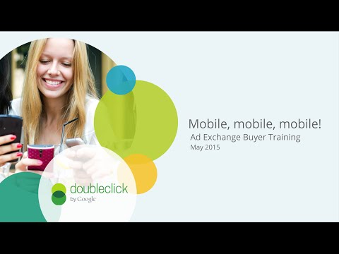Ad Exchange Buyer Training: Mobile, mobile, mobile! (Europe)