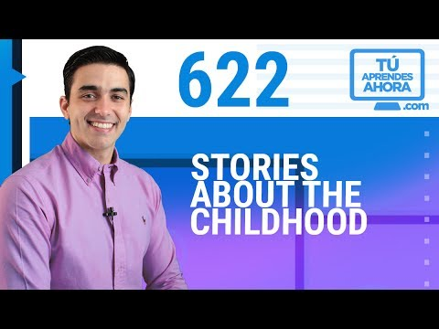 CLASE DE INGLÉS 622 Stories about the childhood