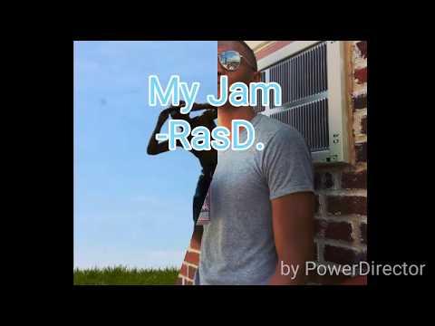 """""""My Jam"""" -RasD."""