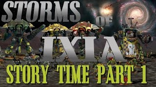 Story Time Part 1 - Storms of Ixia 40k Narrative Campaign