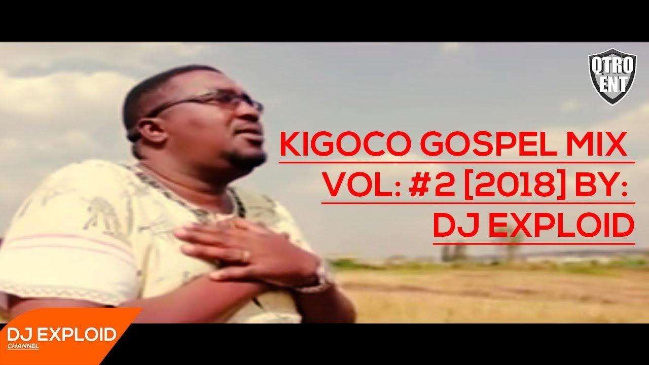 Download Kigoco Gospel Mix Vol #2 [LATEST 2018] - DJ Exploid ( www.djexploid.com '_' +254712026479 )
