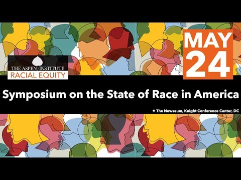 Aspen Institute Symposium on the State of Race in America