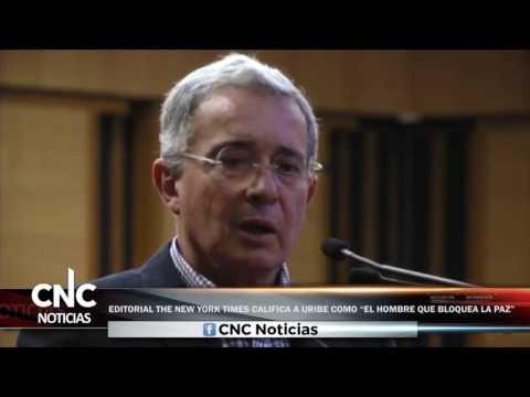 """CNC Noticias - Editorial The New York Times califica a Uribe en como """"El hombre que bloquea la paz"""""""