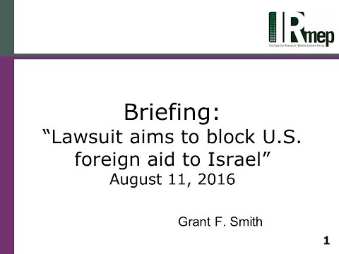 IRmep briefing about the lawsuit to block US Aid to Israel - 8/11/2016