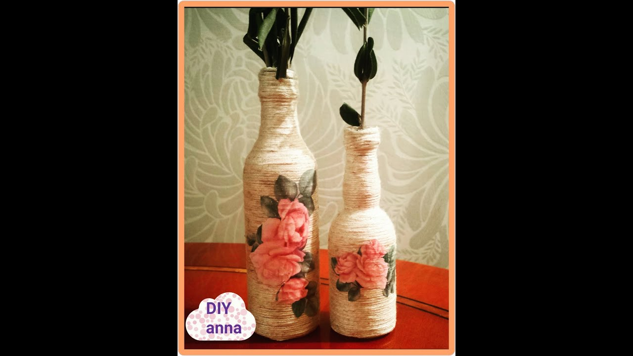 Decoupage Yarn Bottle Decorations Diy Craft Ideas Tutorial