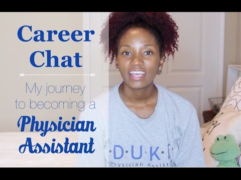 Career Chat || All about my journey to becoming a Physician Assistant