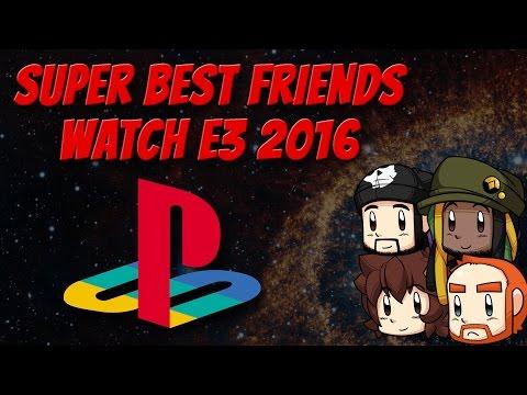 Super Best Friends Watch E3 2016  - PlayStation