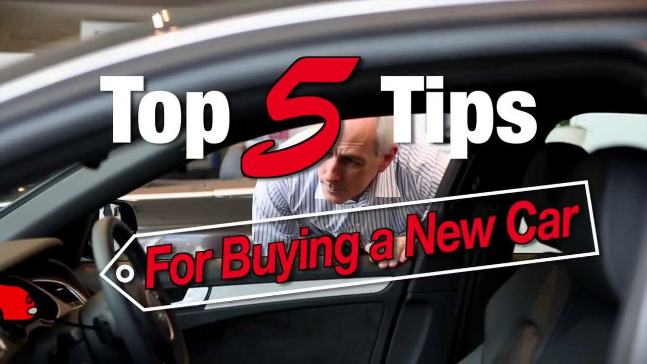 top 5 tips for buying a new car youtube. Black Bedroom Furniture Sets. Home Design Ideas