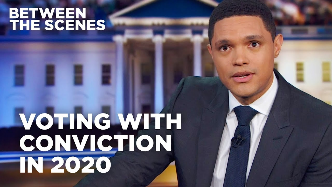 The Daily Show Episodes 2020.Voting With Conviction In 2020 Between The Scenes The Daily Show