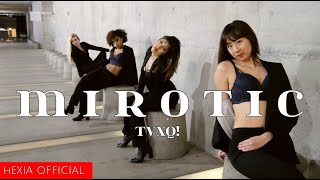 TVXQ! (동방신기) - MIROTIC Dance Cover | Hexia