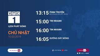 Lịch phát sóng VTC1 ngày 10/03/2019