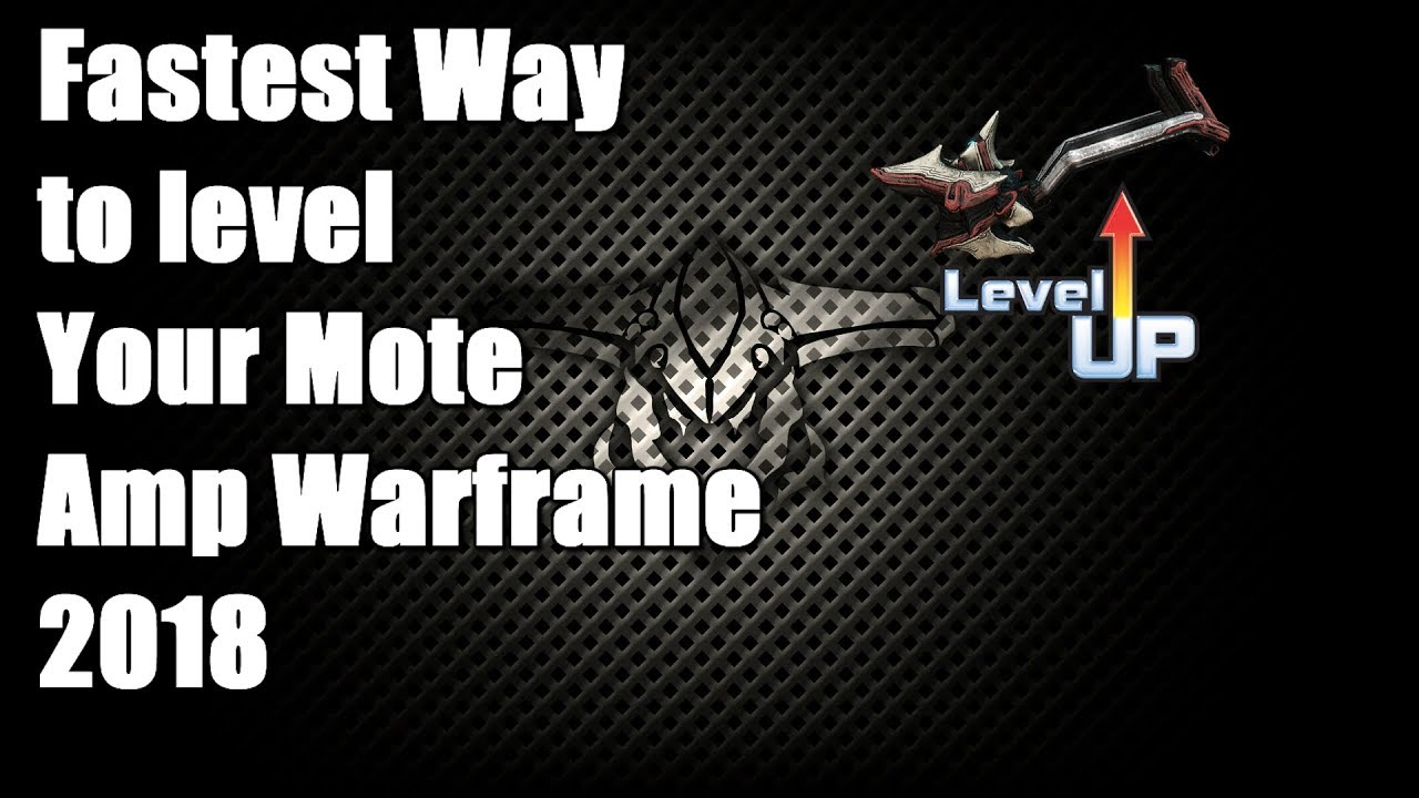Best Place To Level Warframes 2020 Best Way To Level Your Mote Amp In Warframe 2018   YouTube