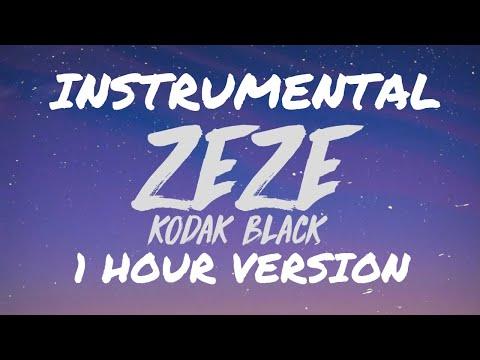 [1 HOUR] Kodak Black - ZEZE (Feat. Travis Scott & Offset) (INSTRUMENTAL)