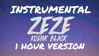[1 HOUR] Kodak Black - ZEZE (Feat. Travis Scott & Offset) (INSTRUMENTAL)
