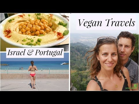 Vegan Food in Israel and Portugal | Vlog | Deliciousness | Vegan Travel