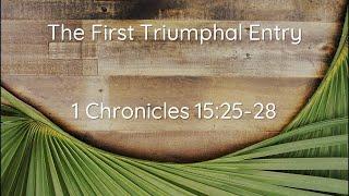 Palm Sunday 3.28.21 / 1 Chronicles 15:25-28