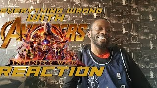 Everything Wrong With Avengers: Infinity War - REACTION!!