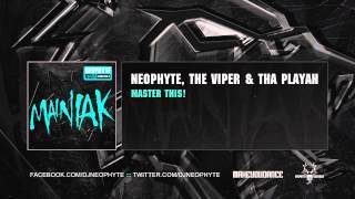 Neophyte, The Viper & Tha Playah - Master This!