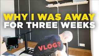 Three weeks have passed … for a reason | VLOG #1