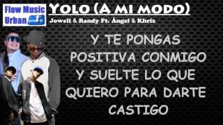 Gambar cover YOLO (A mi modo) (Letra) Jowell & Randy Ft. Ángel & Khriz