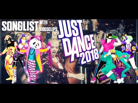 Just Dance 2018 - SONGLIST With Videoclips