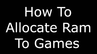 How to Allocate Rąm for PC Games
