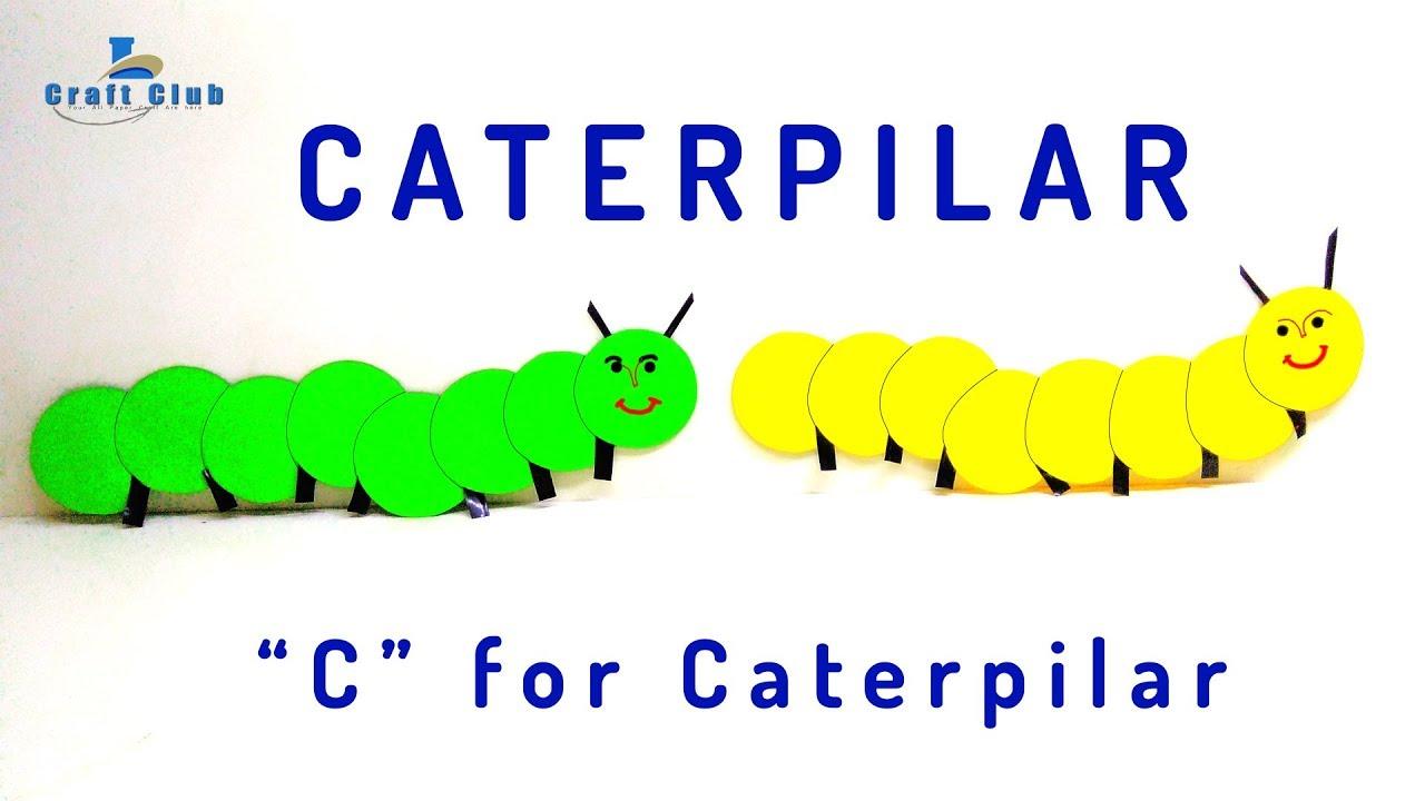 How To Make Caterpillar Very Easily Kids Craft C For Caterpillar