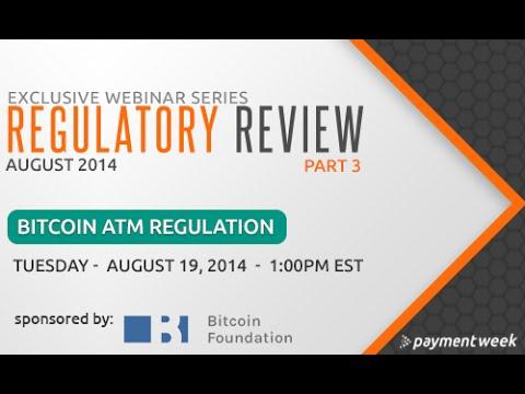 Bitcoin ATM Regulation - Regulatory Review Webinar Series (Part 3)