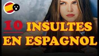 ► Les 10 INSULTES LES PLUS TYPIQUES en ESPAGNOL ! 😎