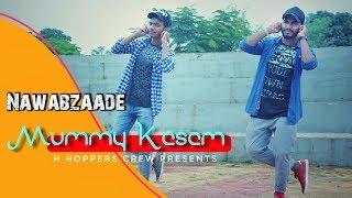 Mummy Kasam Song dance choreography | Nawabzaade | Rahul Nayak