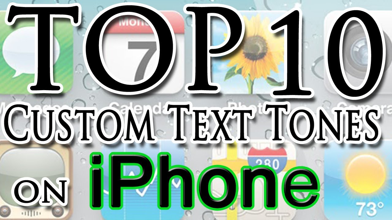 best iphone text tones custom iphone text tones my top 10 text tones 13631