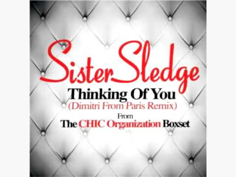 Thinking Of You (Dimitri From Paris Remix) - Sister Sledge