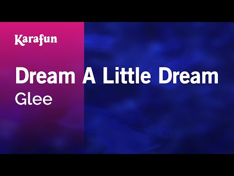 Karaoke Dream A Little Dream - Glee *