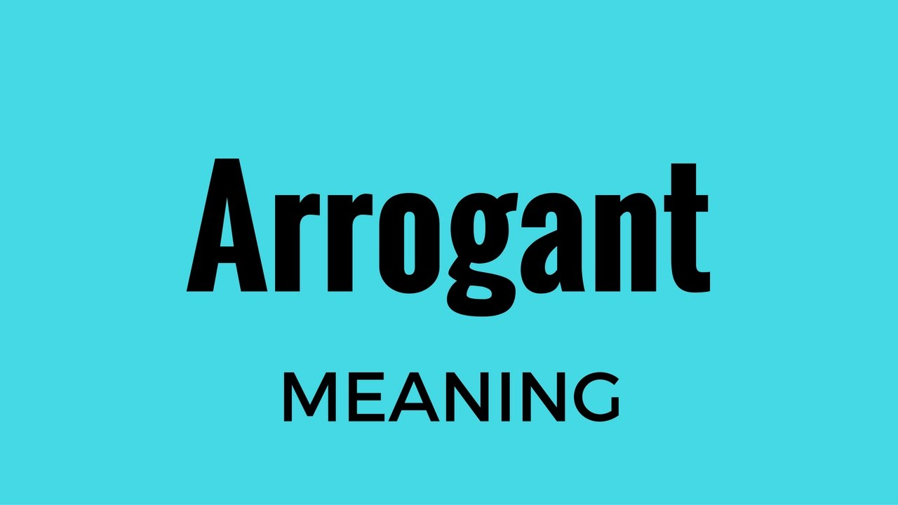forthwrite arrogance meaning