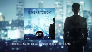 Phil Collins - In the Air Tonight (Robert Hitch Remix) [FREE DOWNLOAD]