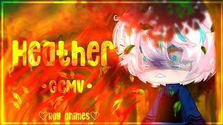 Heather •• GCMV •• ||gacha club||⟨⟨Ray animes⟩
