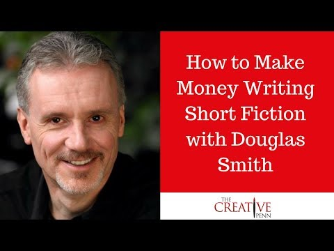 How To Make Money Writing Short Fiction With Douglas Smith